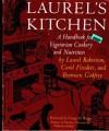 Laurel's Kitchen: A Handbook for Vegetarian Cookery and Nutrition - Laurel Robertson