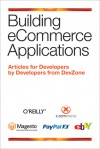 Building eCommerce Applications: Articles for Developers by Developers from DevZone - Developers from DevZone