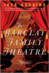The Barclay Family Theatre - Jack Hodgins