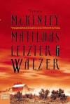 Matildas letzter Walzer. (Taschenbuch) - Tamara McKinley