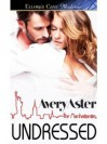 Undressed (The Manhattanites, #1) - Avery Aster