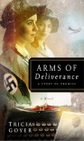 Arms of Deliverance: A Story of Promise - Tricia Goyer