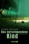 Das verschwundene Kind: Kriminalroman - Doris Bezler