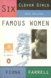 Six Clever Girls Who Became Famous Women - Fiona Farrell