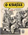 O książce. Mała encyklopedia dla nastolatków - praca zbiorowa, Janina Majerowa
