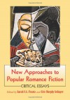 New Approaches to Popular Romance Fiction - Sarah S.G. Frantz