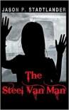 The Steel Van Man - Jason P Stadtlander,  Linda Sickinger (Editor)