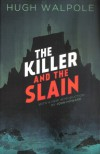 The Killer and the Slain: A Strange Story - John  Howard, Hugh Walpole