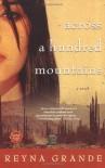 Across a Hundred Mountains: A Novel - Reyna Grande