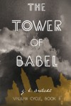 The Tower of Babel (Vaulan Cycle, Book 2) (Volume 1) - G. T. Anders