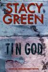 Tin God - Stacy Green