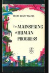 The Mainspring of Human Progress - Henry Grady Weaver