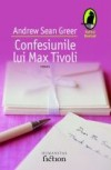 Confesiunile lui Max Tivoli - Andrew Sean Greer, Iulia Gorzo