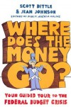 Where Does the Money Go?: Your Guided Tour to the Federal Budget Crisis - Scott Bittle, Jean    Johnson
