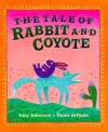 The Tale of Rabbit and Coyote - Tony Johnston
