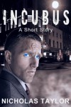 Incubus: A Short Story - Nicholas Taylor
