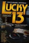 Lucky 13: Thirteen Tales of Crime & Mayhem - Michael Laimo, Sarah a Hoyt, Edward J McFadden, Danielle Ackley-McPhail