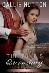 The Duke's Quandary (Entangled Scandalous) - Callie Hutton
