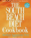 The South Beach Diet Cookbook: More than 200 Delicious Recipes That Fit the Nation's Top Diet - Arthur Agatston