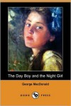The Day Boy and the Night Girl (Dodo Press) - George MacDonald