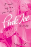 Pink Ice - Susanna Carr