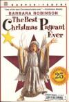 The Best Christmas Pageant Ever - Barbara Robinson, Judith Gwyn Brown