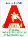 """A"" Is for Angry: An Animal and Adjective Alphabet - Sandra Boynton"