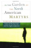 In the Garden of the North American Martyrs - Tobias Wolff