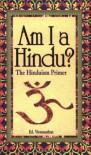 Am I A Hindu? The Hinduism Primer - Ed Viswanathan