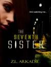 The Seventh Sister - Z.L. Arkadie
