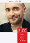 Blog. Pisz, kreuj, zarabiaj - Tomek Tomczyk