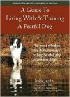 A Guide To Living With & Training A Fearful Dog - Debbie Jacobs