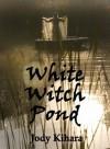 White Witch Pond - Jody Kihara
