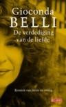 De Verdediging van de Liefde: Kroniek van Liefde en Oorlog - Gioconda Belli, Dick Bloemraad