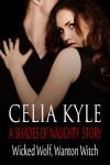 Wicked Wolf, Wanton Witch - Celia Kyle