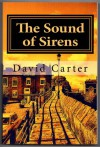 The Sound of Sirens - David  Carter
