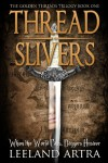 Thread Slivers (Golden Threads Trilogy) - Leeland Artra