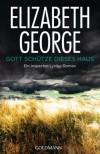 Gott schütze dieses Haus - Elizabeth  George, Mechtild Sandberg-Ciletti