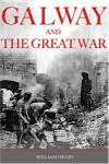 Galway & the Great War - William Henry