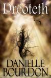 Dreoteth - Danielle Bourdon