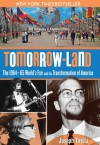 Tomorrow-Land: The 1964-65 World's Fair and the Transformation of America - Joseph Tirella