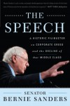 The Speech: A Historic Filibuster on Corporate Greed and the Decline of Our Middle Class - Bernie Sanders