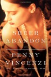 Sheer Abandon: A Novel - Penny Vincenzi