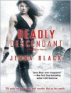 Deadly Descendant - Jenna Black,  Narrated by Sophie Eastlake