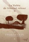 La Vallée de l'éternel retour - Ursula K. Le Guin, Isabelle Reinharez