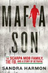 Mafia Son: The Scarpa Mob Family, the FBI, and a Story of Betrayal - Sandra Harmon