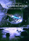 Die zweite Invasion - Legenden der Zukunft (German Edition) - Frank W.  Haubold, Crossvalley  Smith