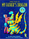 Three Tales of My Father's Dragon: Includes My Father's Dragon, Elmer and the Dragon, Dragons of Blueland - Ruth Stiles Gannett