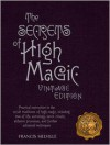 The Secrets of High Magic: Vintage Edition: Practical Instruction in the Occult Traditions of High Magic, Including Tree of Life, Astrology, Tarot, Rituals, Alchemic Processes, and Further Advanced Techniques - Francis Melville