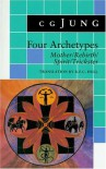 Four Archetypes: Mother / Rebirth / Spirit / Trickster (From the Collected Works of C.G. Jung, Vol. 9, Part 1) (Vol. 9i) - Carl Gustav Jung